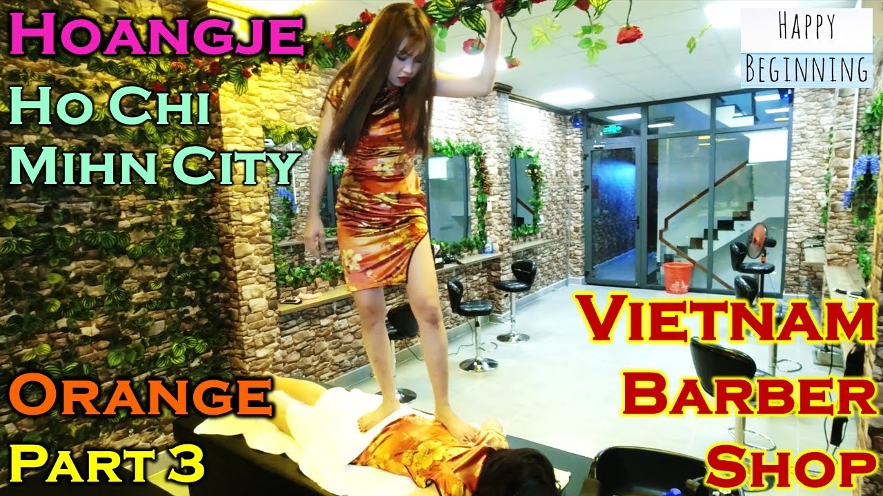 Vietnam Barber Shop ORANGE PART 3 - Hoangje (Ho Chi Mihn City, Vietnam)