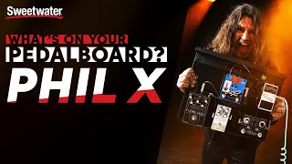 Phil X | What's oฑ Your Pedalboard?