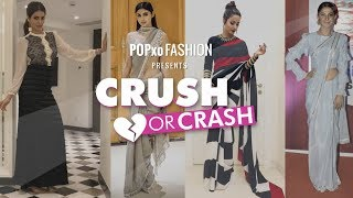 Crush Or Crash : Our Fav TV Celebs And What They Wore - Episode 20 - POPxo Fashion