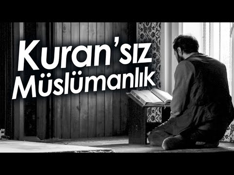 Kur'an'sız Müslümanlık / Prof. Dr. Bayraktar Bayraklı