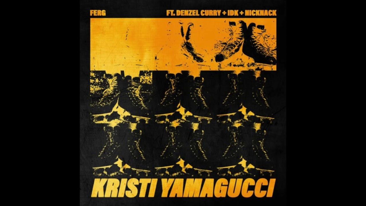 Download A$AP Ferg x Denzel Curry x IDK - Kristi YamaGucci