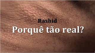 Baixar Rashid Pq tão real? parte 1