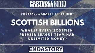 FM19 EXPERIMENT: WHAT IF ALL SCOTTISH PREMIERSHIP TEAMS HAD UNLIMITED MONEY? FOOTBALL MANAGER 2019
