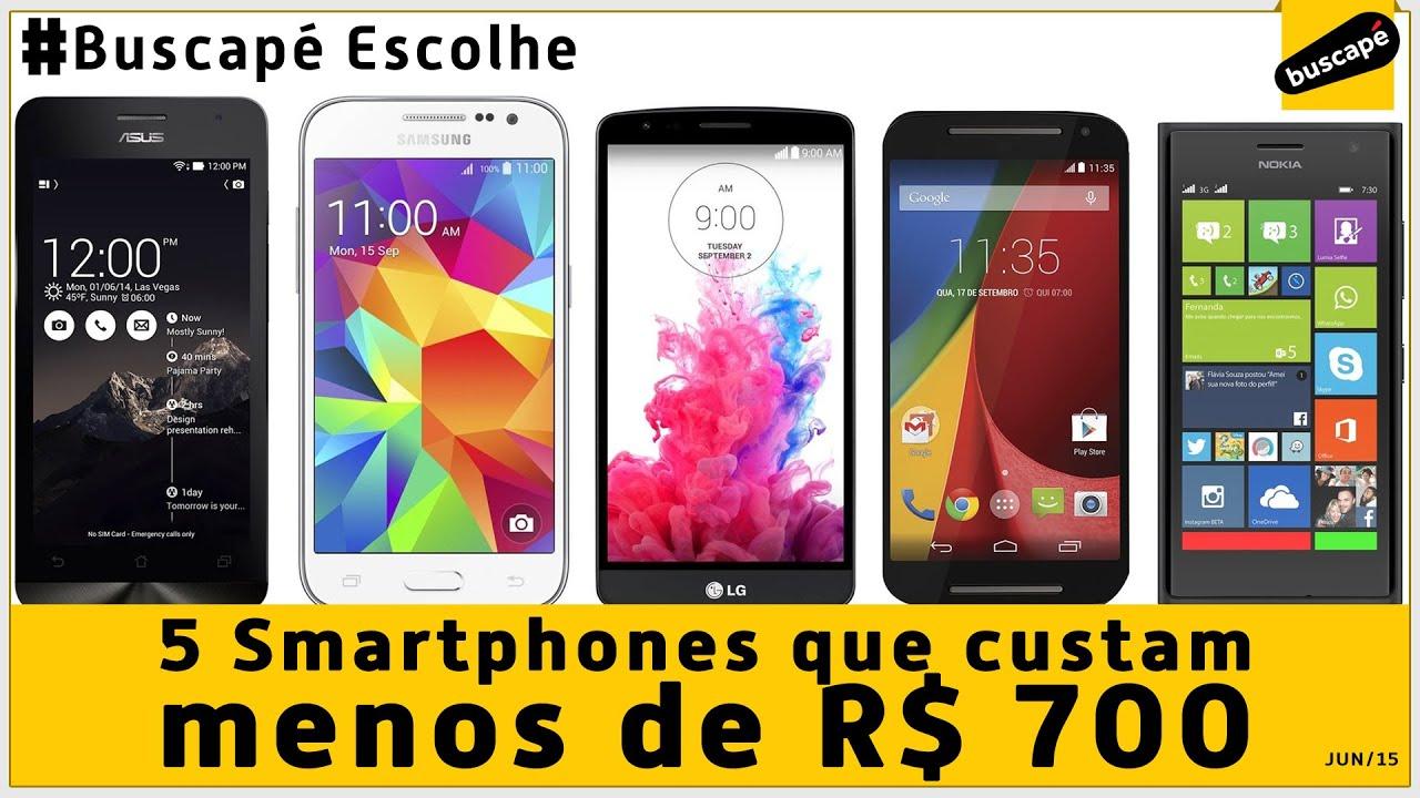 4f4be182c Buscapé Escolhe  5 Smartphones que custam menos de 700 reais. - YouTube