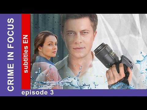 Crime in Focus  Episode 3. Russian TV series. Detective Story. English Subtitles. StarMedia