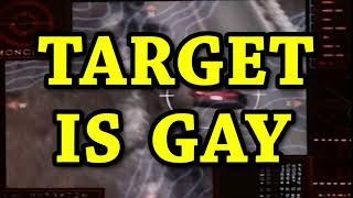TARGET IS GAY