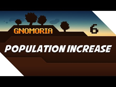 Increasing the Population, More Gnomads! - Episode 6