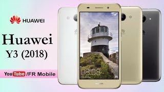 Huawei Y3 (2018) First Look, Full Phone Specifications, Price, Release Date, Specs & Features