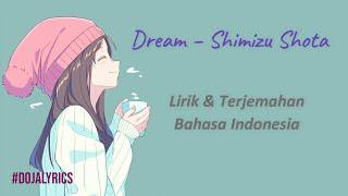 Download Lagu Lagu Jepang Enak Didengar Penyemangat Pagi Hari - Dream (Shimizu Shota)   Lirik Terjemahan Indonesia mp3