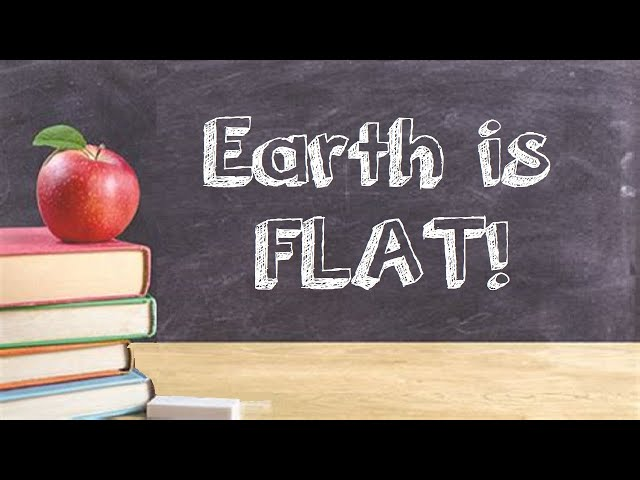 18. The Flat Earth was still Taught in School in the 1900's