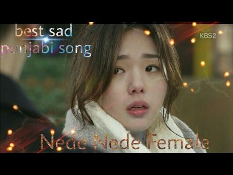 Best punjabi song, Nede Nede female by...