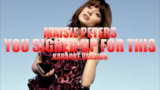You Signed Up For This - Maisie Peters (Instrumental Karaoke) [KARAOK&J]