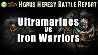 Iron Warriors vs Ultramarines Horus Heresy  30K Battle Report Ep 17