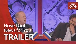 Have I Got News for You: Series 53 Trailer - BBC One