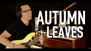 Autumn leaves (bass and vocals cover)