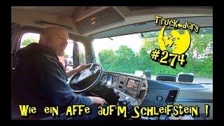 Wie ein Affe auf'm Schleifstein ! / Truck diary #274