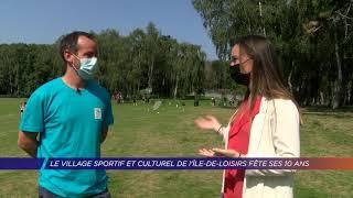 Yvelines | Le village sportif et culturel de l'Île de loisirs fête ses 10 ans