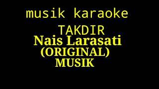TAKDIR(Nais Larasati) musik original
