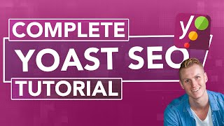 Complete Yoast SEO Tutorial | SEO For Beginners 2019