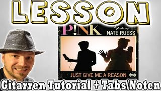 ★Pink JUST GIVE ME A REASON Gitarren Tutorial [Deutsch] Tabs Akkorde Lesson How to★ Mp3