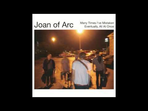 Joan Of Arc - Many Times I've Mistaken