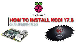 How to install KODI 17.6 (KRYPTON) on Raspberry Pi 2/3 and install Add-on
