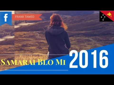 Samarai Blo Mi - PNG Latest MUSIC 2016