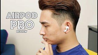 Đánh giá Airpod Pro - siêu thông minh, chống ồn cực đỉnh nhưng chất âm thì...