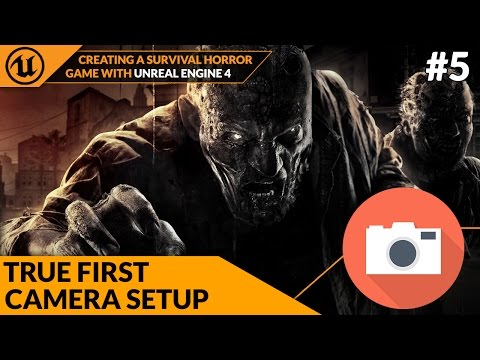 True First Person Camera (FPS) -#5 Creating A Survival Horror (Unreal Engine 4)