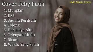 Best Cover Of FEBY PUTRI NC Full Album || lagu pop paling hits dan top indonesia
