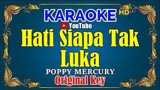 HATI SIAPA TAK LUKA - Poppy Mercury [ KARAOKE HD ] Original Key