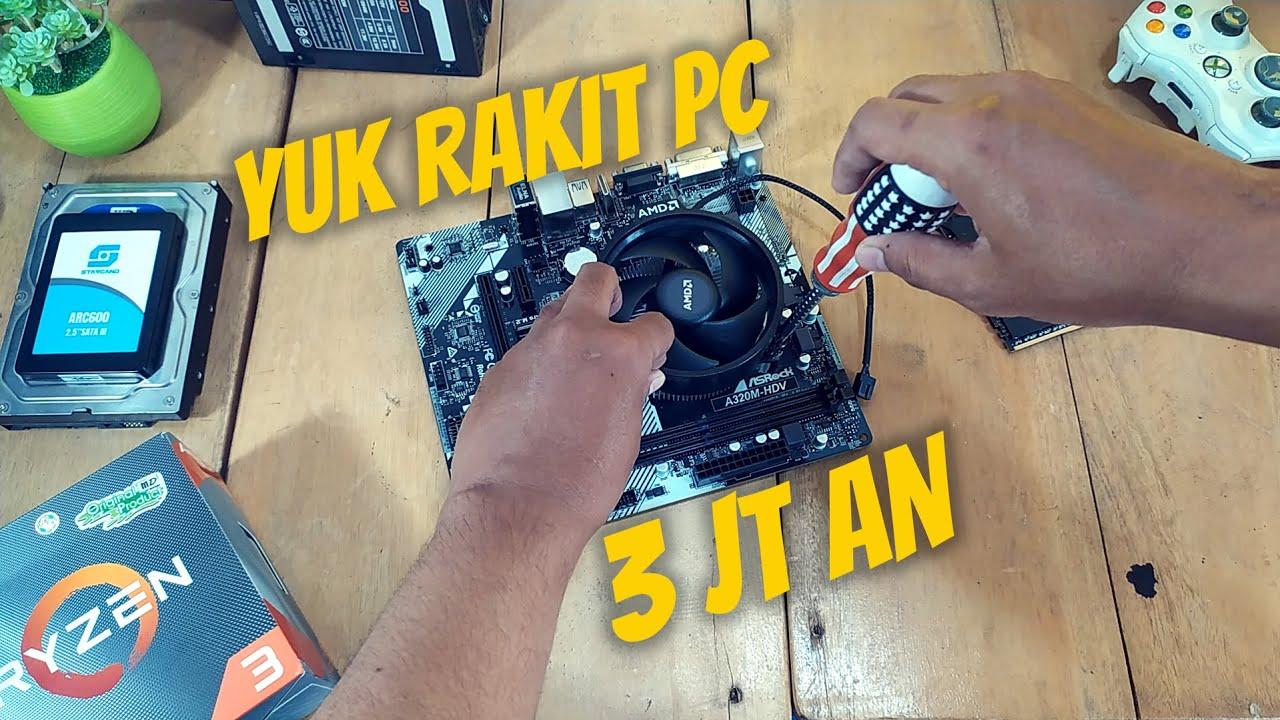 Kere Hero Merapat... RAKIT PC 3 JUTAAN ITU GINI - Siap Upgrade & Tahan Lama