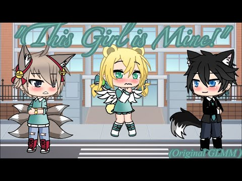 """""""this-girl-is-mine!""""-  -original-glm-  -1st-version-(-read-pinned-comment-before-commenting-)"""