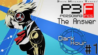 Dark Hour - #63 - Persona 3 : The Answer [1]