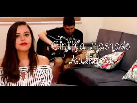 Ausência - Cinthia Machado Marília Mendonça