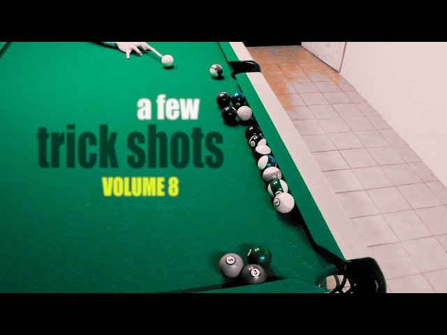 A Few Trick Shots: Volume 8
