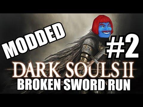 DARK SOULS 2 MODDED Broken Sword Run LIVE - PART 2!!