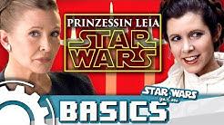 Alles über Prinzessin Leia Organa [Star Wars Basics]