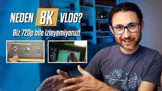 Neden 8K video yaptın? Biz 720p bile izleyemiyoruz!