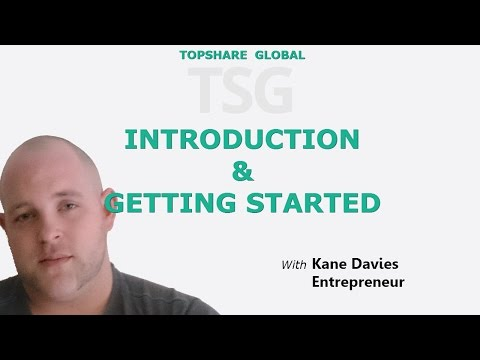 Topshare Global Introduction & Getting Started – Kane Davies