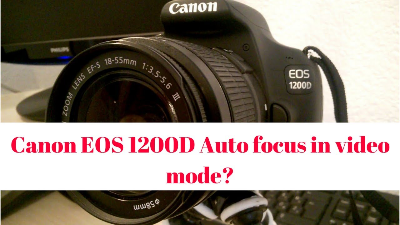 What is auto focus?Canon EOS 1200D Auto focus in video mode?
