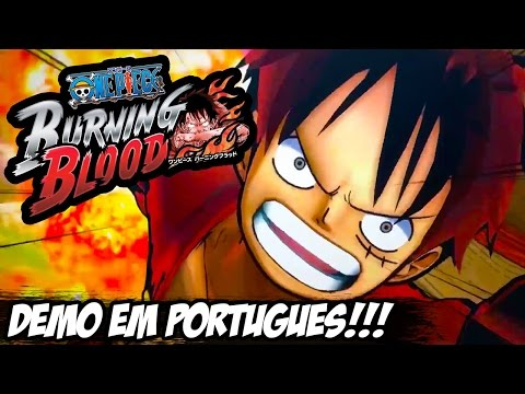 One Piece Burning Blood - Demo Legendado em Português!!!