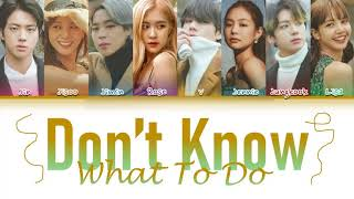 How Would BTS & BLACKPINK Sing DON'T KNOW WHAT TO DO' By BLACKPINK (FANMADE)