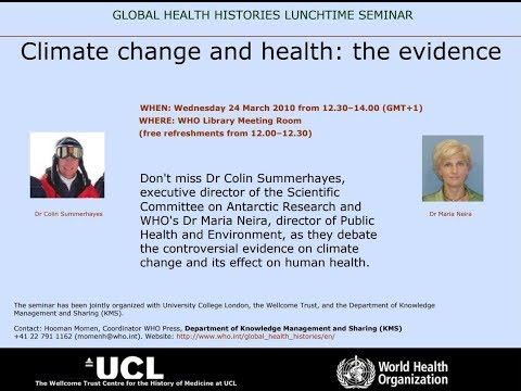 Global Health Histories 34: Climate Change and Health - the evidence