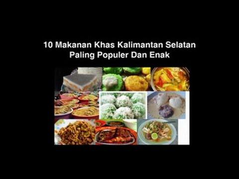 10 Makanan Khas Kalimantan Selatan Youtube