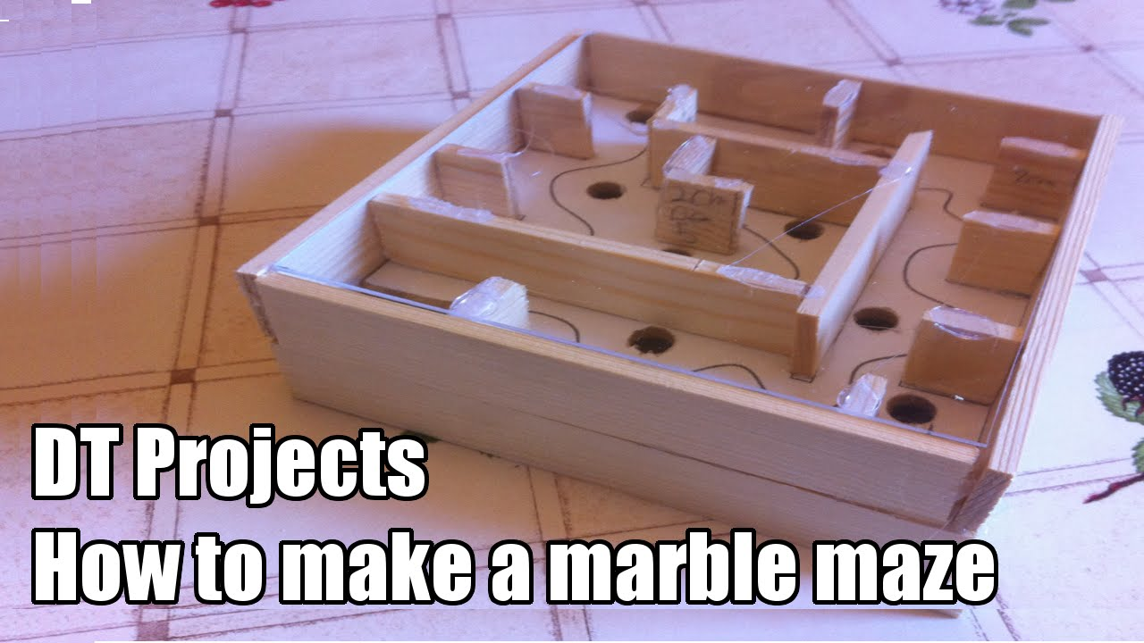 Dt Project How To Make A Marble Maze Marble Labyrinth