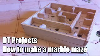 Dt Project | How To Make A Marble Maze / Marble Labyrinth
