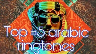 Top #5 world famous arabic ringtones 2018 and download