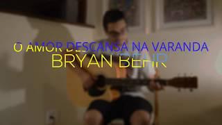Baixar O Amor Descansa Na Varanda - Filipe Moraes (Cover Bryan Behr)