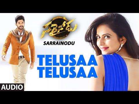 "Telusaa Telusaa Full Song (Audio) || ""Sarrainodu"" || Allu Arjun, Rakul Preet Singh, Catherine Tresa"